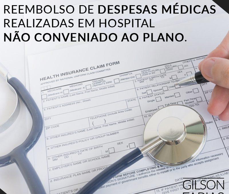 Reembolso de despesas médicas realizadas em hospital não conveniado ao plano